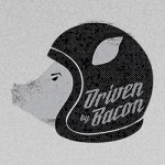Driven by Bacon